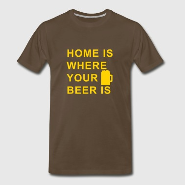 home is where your beer is - Men's Premium T-Shirt