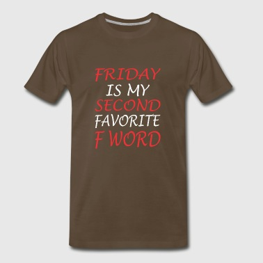 Friday Is My Second Favorite F Word Jesus - Men's Premium T-Shirt