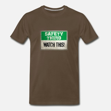 Hubris Safety Third: Watch this! - Men's Premium T-Shirt