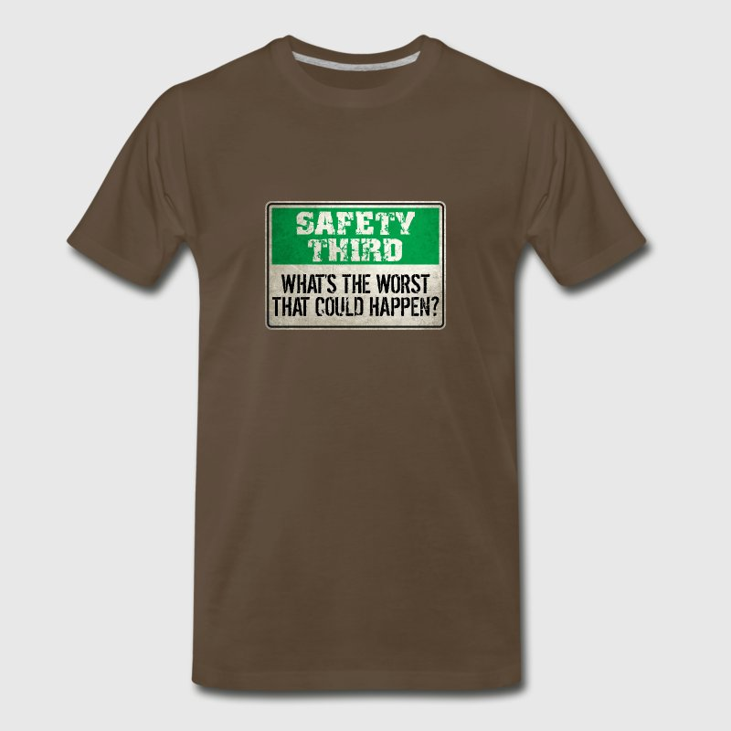 Safety Third: What's the worst that could happen? - Men's Premium T-Shirt