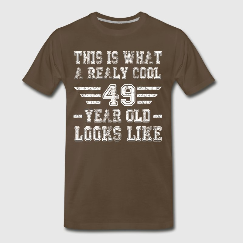 This is what a really cool 49 year old looks like - Men's Premium T-Shirt