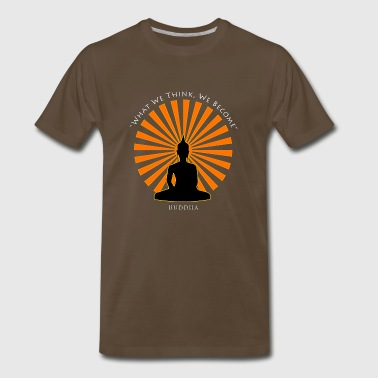 What we think, we become - Buddha - Men's Premium T-Shirt