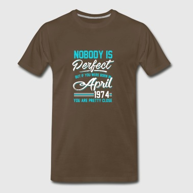 April 1974 You are pretty close perfect - Men's Premium T-Shirt