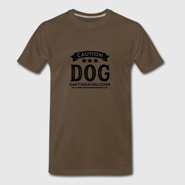 Dog Can t Hold His Licker - Men's Premium T-Shirt