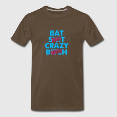Bat Shit Crazy Bitch - Men's Premium T-Shirt