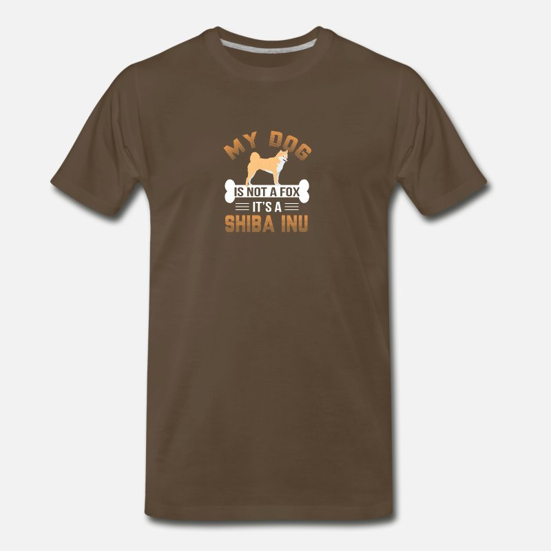 Dog Breed T-Shirts - My Dog Is Not A Fox It's A Shiba Inu - Men's Premium T-Shirt noble brown