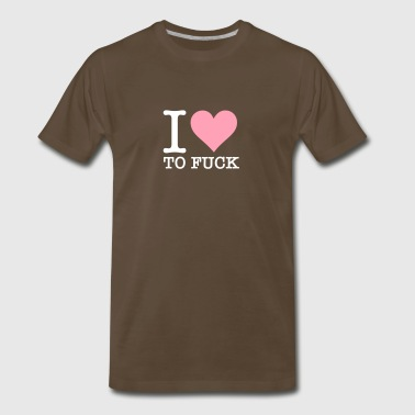 I Love To Fuck! - Men's Premium T-Shirt