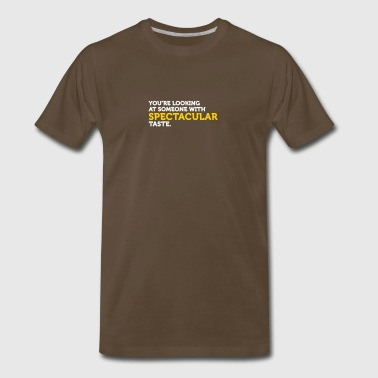 I Have Spectacular Taste - Men's Premium T-Shirt