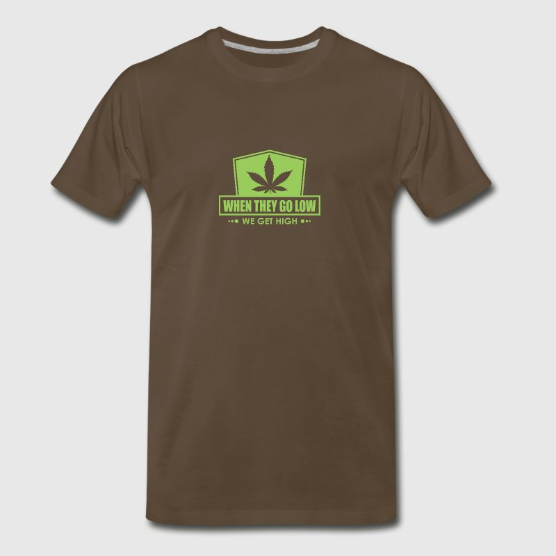 When They Go Low, We Get High (Green Print) - Men's Premium T-Shirt