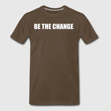 Change Text Be the Change (White Text) - Men's Premium T-Shirt