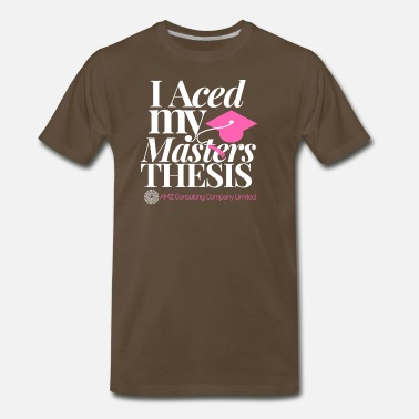 Thesis I aced my masters thesis 2 - Men's Premium T-Shirt