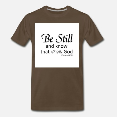 Bible Be still - Men's Premium T-Shirt
