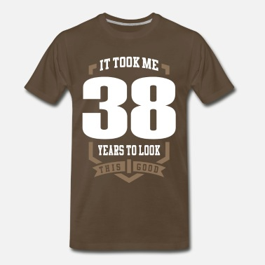38 It Took Me 38 Years - Men's Premium T-Shirt