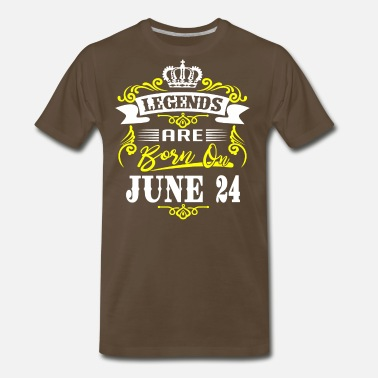 Born On 24 June Legends are born on June 24 - Men's Premium T-Shirt