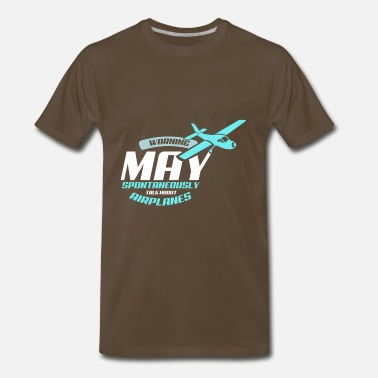 Paper Planes Warning May Spontaneously Talk About Airplanes - Men's Premium T-Shirt