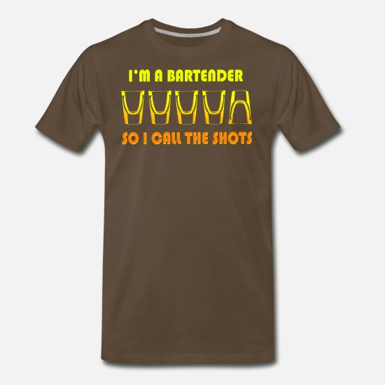 Alcohol T-Shirts - I'M A BARTENDER SO I CALL THE SHOTS - Men's Premium T-Shirt noble brown