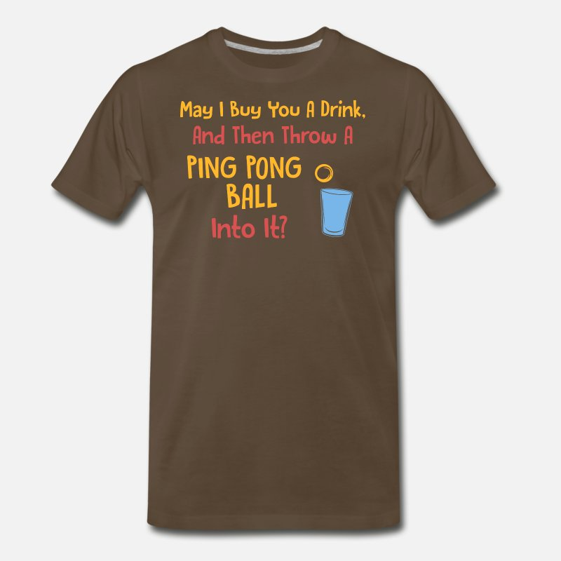Bar T-Shirts - Beer Pong Pick Up Line - Men's Premium T-Shirt noble brown