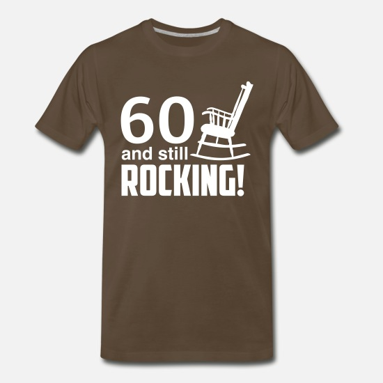 Birthday T-Shirts - 60 and still rocking! - Men's Premium T-Shirt noble brown