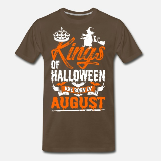 Kings T-Shirts - Kings Of Halloween Are Born In August - Men's Premium T-Shirt noble brown