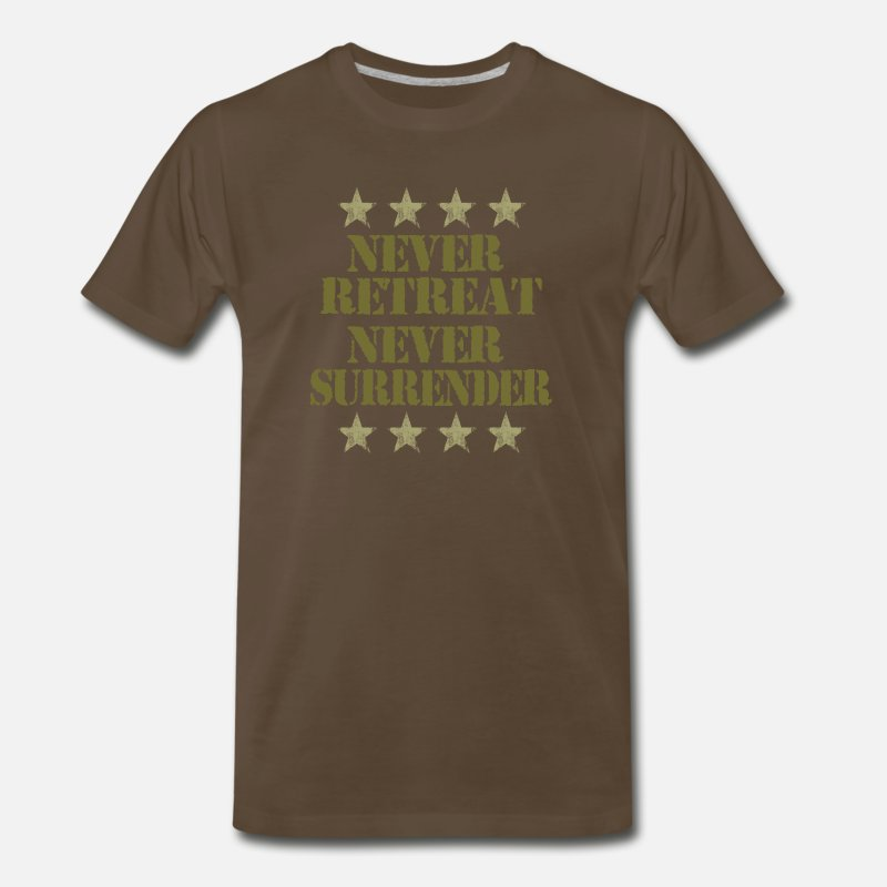 Never T-Shirts - Never Retreat Never Surrender - Men's Premium T-Shirt noble brown