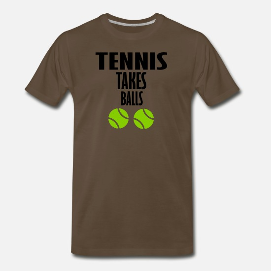 Tennis T-Shirts - tennis takes balls - Men's Premium T-Shirt noble brown