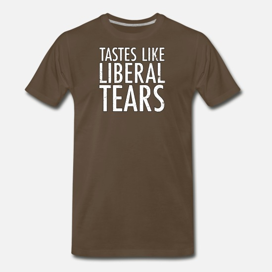 Funny T-Shirts - Tastes Like Liberal Tears Republican Trump 45 - Men's Premium T-Shirt noble brown