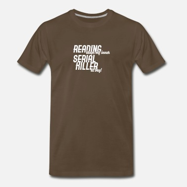 Killer Reading Serial Killer - Men's Premium T-Shirt
