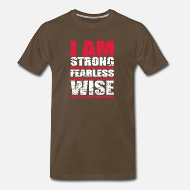 Prohibition I AM STRONG FERLESS WISE - Men's Premium T-Shirt