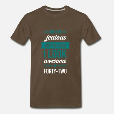 Forty-two Awesome At Forty-Two - Men's Premium T-Shirt