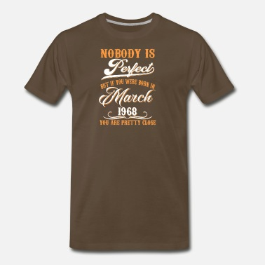 March 1968 If You Born In March 1968 - Men's Premium T-Shirt