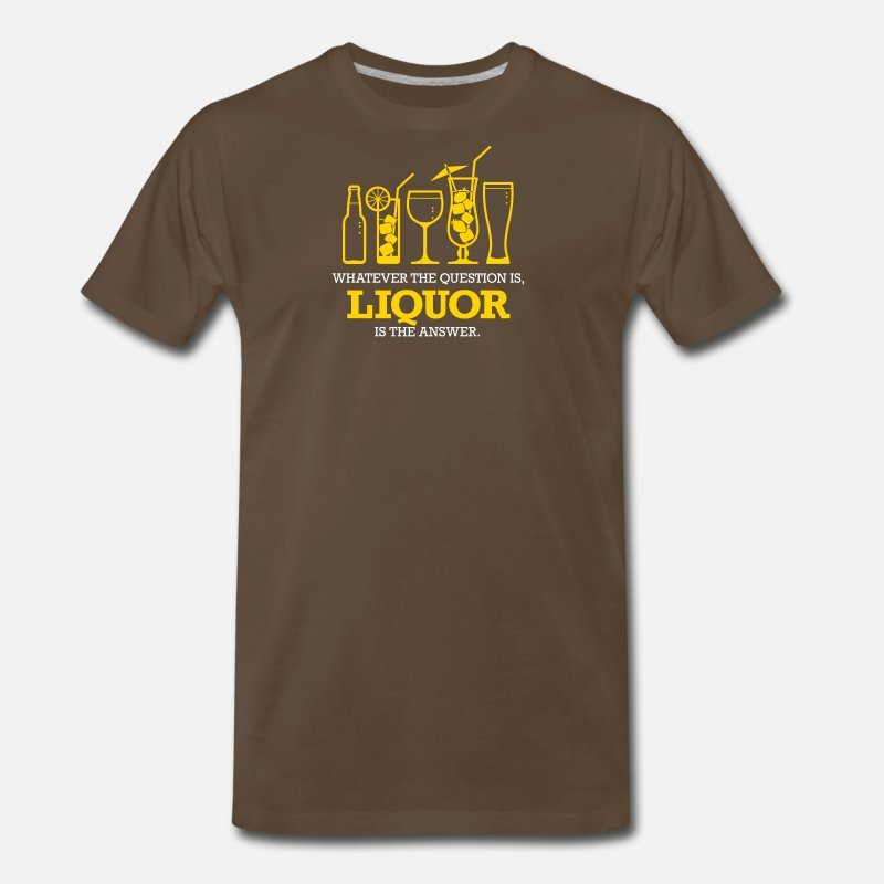 Liquor T-Shirts - No Matter What Question. Alcohol Is The Answer! - Men's Premium T-Shirt noble brown