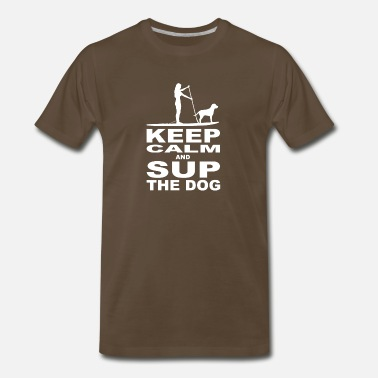 Sup KEEP CALM and SUP the DOG - Women Edition - white - Men's Premium T-Shirt