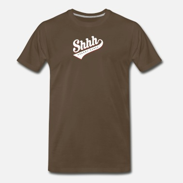 Shhh Shhh Nobody Cares - Men's Premium T-Shirt