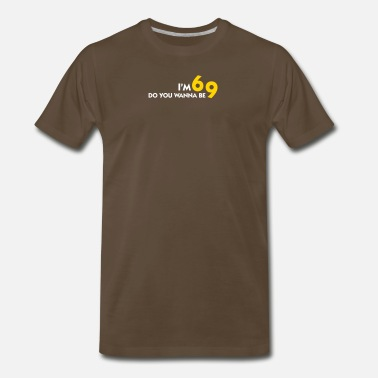 Dirty Humor I Am 6 Want To Be My 9? - Men's Premium T-Shirt