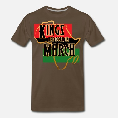 Kings-are-born-in-march Birthday Kings Are Born In March - Men's Premium T-Shirt