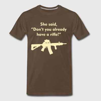 she said rifle - Men's Premium T-Shirt