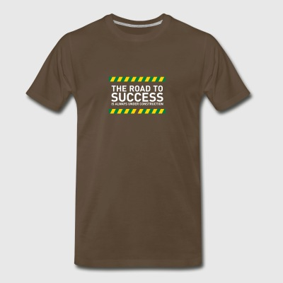 The Road To Success Is Always Under Construction! - Men's Premium T-Shirt