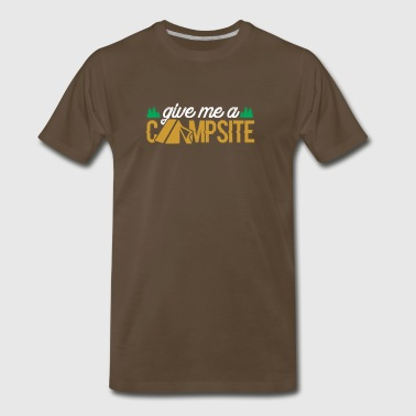 Give Me A Campsite - Men's Premium T-Shirt