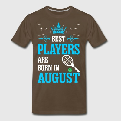 Best Players Are Born In August - Men's Premium T-Shirt