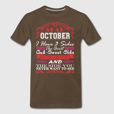 October I Have 3 Sides Quiet Sweet Fun Crazy Side - Men's Premium T-Shirt