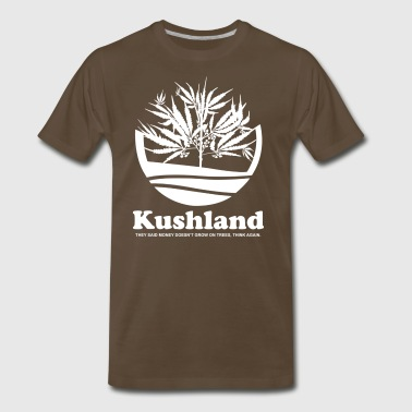 KUSHLAND THEY SAID MONEY DOESN TGROW ON TREES - Men's Premium T-Shirt