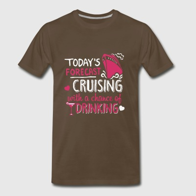 Today s Forecast Cruising - Men's Premium T-Shirt
