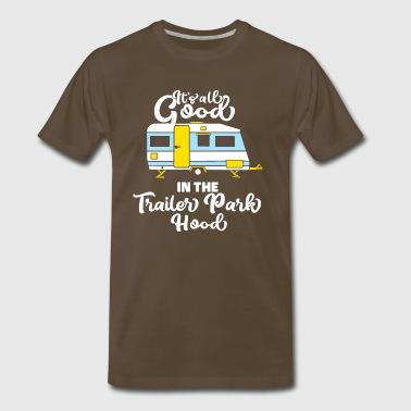 Trailer Park Camping Camper RV there yet cool gift - Men's Premium T-Shirt