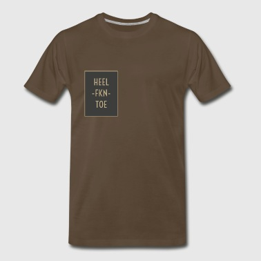 Motto HEEL -FKN- TOE - Men's Premium T-Shirt