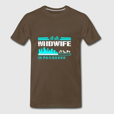 The Best Midwife In Progress - Men's Premium T-Shirt