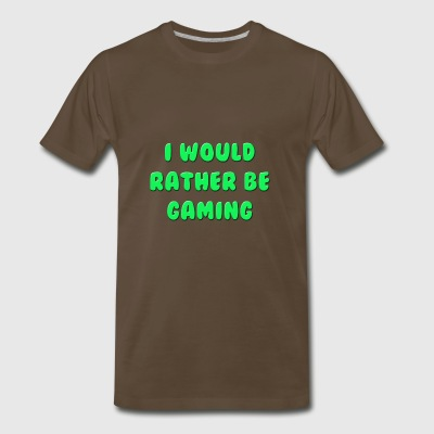i would rather be gaming - Men's Premium T-Shirt