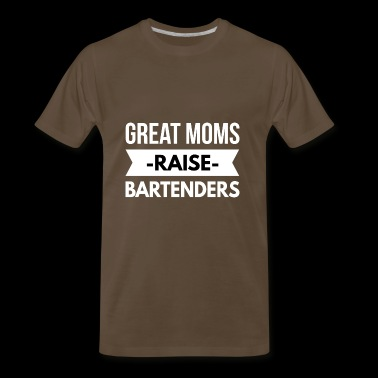 Great Moms raise Bartenders - Men's Premium T-Shirt