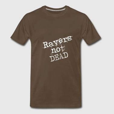 Ravers not dead - Men's Premium T-Shirt
