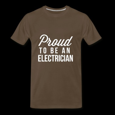 Proud to be an Electrician - Men's Premium T-Shirt