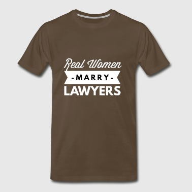 Real women marry Lawyers - Men's Premium T-Shirt